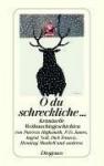 O Du Schreckliche...: Kriminelle Weihnachtsgeschichten - Various, P.D. James, Ingrid Noll