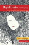 Digital Geishas and Talking Frogs: The Best 21st Century Short Stories from Japan - Helen Mitsios, Pico Iyer