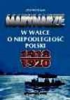 Marynarze w walce o niepodległość Polski 1918-1920 - Jerzy Przybylski