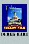 Tales of the Yellow Silk - Derek Hart