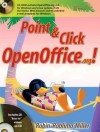 Point & Click OpenOffice.org! [With CDROM] - Robin Miller