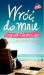 Wróć do mnie - Daniel Glattauer