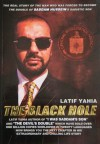 The Black Hole,This book is a sequel to The Devil's Double, which was made into a feature film of the same name. (The Book the American CIA don't want you to read.) - Latif Yahia