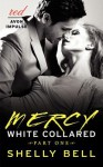 White Collared Part One: Mercy - Shelly Bell