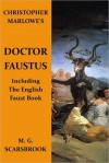 Christopher Marlowe's Doctor Faustus (Including The English Faust Book) - M. G. Scarsbrook, Christopher Marlowe