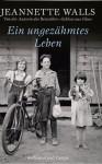 Ein ungezähmtes Leben (German Edition) - Ulrike Wasel, Klaus Timmermann, Jeannette Walls