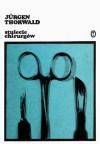 Stulecie chirurgów - Jürgen Thorwald