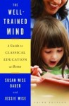 The Well-Trained Mind: A Guide to Classical Education at Home - Susan Wise Bauer, Jessie Wise