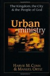 Urban Ministry: The Kingdom, the City & the People of God - Manuel Ortiz, Harvie M. Conn