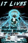 It Lives: What Hath Mother Wrought - Christopher Ficco