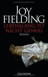 Lebenslang ist nicht genug - Joy Fielding, Christa Seibicke