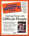 The Complete Idiot's Guide to Getting Along with Difficult People - Brandon Yusuf Toropov