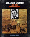 Abraham Lincoln and the End of Slavery - Russell Shorto