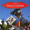 The Sioux Indians (Native Peoples) - Bill Lund