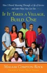 If It Takes a Village, Build One: How I Found Meaning Through a Life of Service and 100+ Ways You Can Too - Malaak Compton-Rock