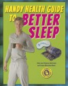 Handy Health Guide to Better Sleep - Virginia Silverstein, Laura Silverstein Nunn, Alvin Silverstein
