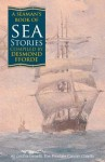 A Seaman's Book of Sea Stories - C.S. Forester, Frederick Marryat, Nicholas Monsarrat, Uffa Fox, Charles MacHardy, John Winton, Desmond Fforde