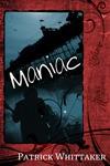 Maniac - Patrick Whittaker