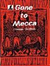 Gone to Mecca - Cyprian Ekwensi