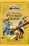 Avatar: The Last Airbender: The Ultimate Pocket Guide - Tom Mason, Dan Danko