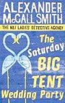 The Saturday Big Tent Wedding Party (No. 1 Ladies' Detective Agency, #12) - Alexander McCall Smith