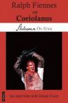 Ralph Fiennes on Coriolanus (Shakespeare on Stage) - Ralph Fiennes, Julian Curry