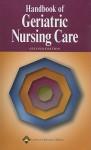 Handbook of Geriatric Nursing Care - Lippincott Williams & Wilkins, Springhouse