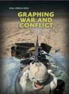 Graphing War and Conflict. Andrew Solway - Solway, Andrew Solway
