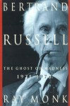 Bertrand Russell: 1921-1970, The Ghost of Madness - Ray Monk