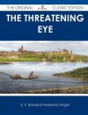 The Threatening Eye - The Original Classic Edition - E.F. Knight
