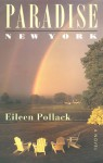Paradise, New York: A Novel - Eileen Pollack
