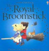 The Royal Broomstick - Heather Amery, Stephen Cartwright, Betty Root