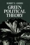 Green Political Theory - Robert E. Goodin