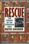 Rescue: The Exodus of the Ethiopian Jews - Ruth Gruber