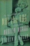 The Life and Opinions of Maf the Dog, and of His Friend Marilyn Monroe - Andrew O'Hagan