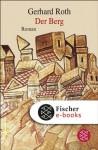 Der Berg: Roman (German Edition) - Gerhard Roth