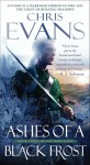 Ashes of a Black Frost: Book Three of The Iron Elves - Chris Evans