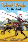 Roland Wright: At the Joust - Tony Davis, Gregory Rogers
