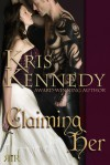 Claiming Her - Kris Kennedy