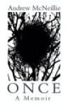 Once: A Memoir - Andrew McNeillie