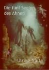 Die fünf Seelen des Ahnen - Ulrike Nolte