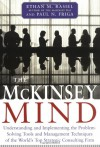 The McKinsey Mind: Understanding and Implementing the Problem-Solving Tools and Management Techniques of the World's Top Strategic Consulting Firm - Ethan M. Rasiel, Paul N. Friga