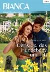 Der Cop, das Hundebaby und ich (Bianca) (German Edition) - Cara Colter