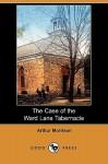 The Case of the Ward Lane Tabernacle (Dodo Press) - Arthur Morrison