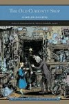 The Old Curiosity Shop (Barnes & Noble Library of Essential Reading) - Charles Dickens, Monica Feinberg Cohen