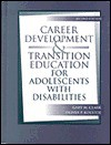 Career Development and Transition Education for Adolescnts with Disabilities - Gary M. Clark, Oliver P. Kolstoe