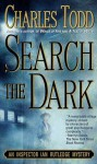 Search The Dark - Charles Todd, Samuel Gillies