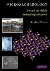 Microarchaeology: Beyond the Visible Archaeological Record - Stephen Weiner