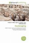 Huolongjing - Frederic P. Miller, Agnes F. Vandome, John McBrewster