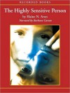 The Highly Sensitive Person: How to Thrive When the World Overwhelms You (MP3 Book) - Elaine N. Aron, Barbara Caruso